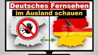 Deutsches Fernsehen TV im Ausland schauen - so einfach gehts!