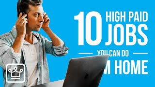 10 HIGH PAID Jobs YOU CAN DO From HOME | 2020
