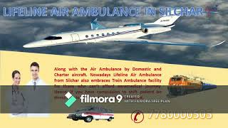 Lifeline Air Ambulance in Silchar Reach Hospital with Doctors