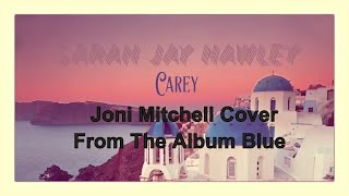 Sarah Jay Hawley - Carey (Joni Mitchell cover)