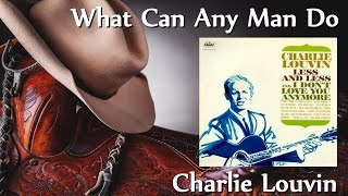 Charlie Louvin - What Can Any Man Do