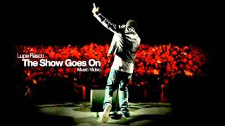 The Show Goes On - Lupe Fiasco (LYRICS)