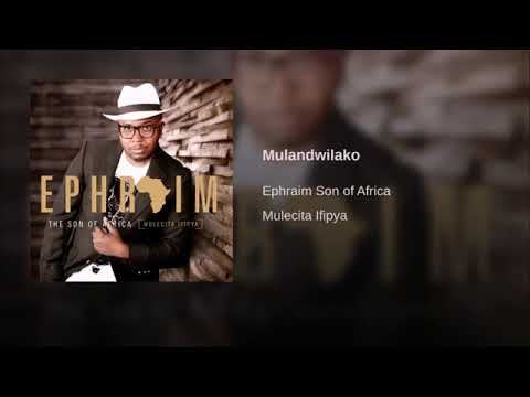 Ephraim-Mulandwilako Lyric Video