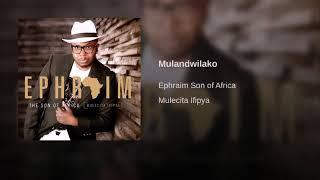 Ephraim-Mulandwilako Lyric Video