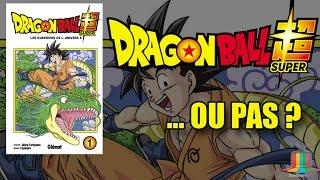 Dragon Ball Super... ou pas ?