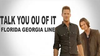 Florida Georgia Line -talk You Out Of It   S