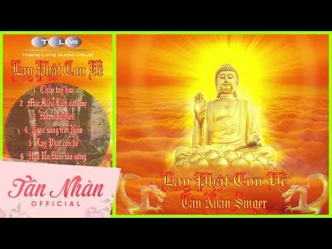Album Lạy Phật Con Về    Tân Nhàn    Những Bài Nhạc Hay Về Phật Pháp