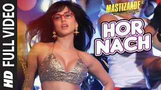 'HOR NACH' Full Video Song | Mastizaade | Sunny Leone