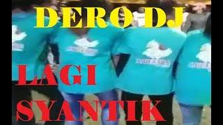 LAGI SYANTIK - DERO DJ REMIX