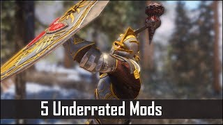 Skyrim: Another 5 Criminally Underrated Mods for The Elder Scrolls 5 (Skyrim SE PC/Xbox One mods)