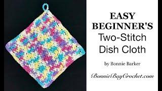 EASY BEGINNERS Two-Stitch Dish Cloth, By Bonnie Barker