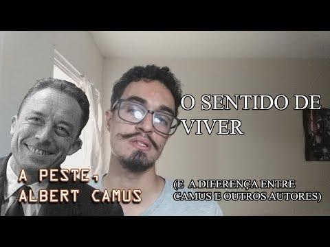 A Peste (Camus) ?A Questão Do Sentido Da Vida  ? Diferença Entre Camus e Outros