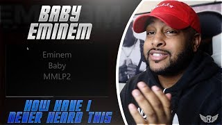 BABY - EMINEM | HOW HAVE I NEVER HEARD THIS BEFORE | REACTION