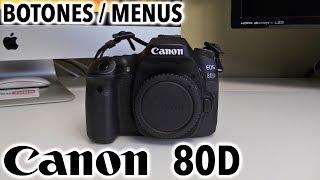 Canon EOS 80D | Revisión botones y menús