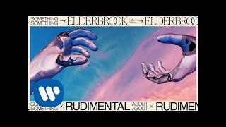 Elderbrook & Rudimental   Something About You [Official Audio]
