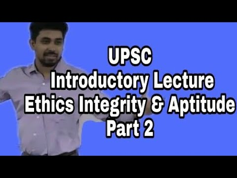 UPSC Introductory Lecture - GS 4