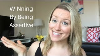 WINning by Being Assertive