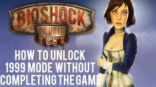 BioShock Infinite | How to Unlock 1999 Mode Without Completing the Game