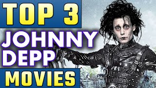 Top 3 Johnny Depp Movies Ranked! - MOVIE WORLD