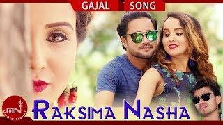 New Gajal Song 2075/2018   Raksima Nasha Chha - Bishnu Bhatta Ft. Sanam Kathayat & Roji Kunwar