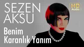 Sezen Aksu - Benim Karanlık Yanım (Official Audio)