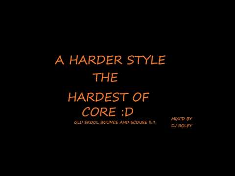 Scouse/Bounce House - A Harder Style - The Hardest Of Core Mp3