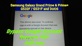 Grand Prime Plus,G532F FRP,Verify Google Account Without PC,2017