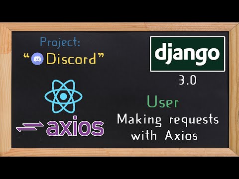 Django and ReactJS together - Making requests with axios  | 7 thumbnail