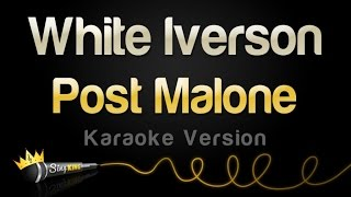 Gambar cover Post Malone - White Iverson (Karaoke Version)