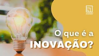 O que é a inovação? Uma explicação diferente