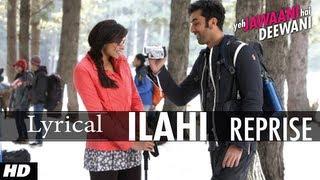 """"""" Ilahi Reprise"""" Song With Lyrics   Yeh Jawaani Hai Deewani"""