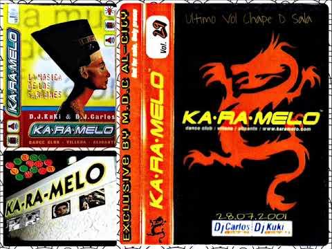 Ka·Ra·Melo 2001 vol 29 Dj's Carlos & Kuki (Ultimo Vol d Sala)