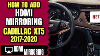 Cadillac XT5 Screen Mirroring - HDMI Smartphone Mirroring Video Input Cadillac XT5 2017-2020 NavTool