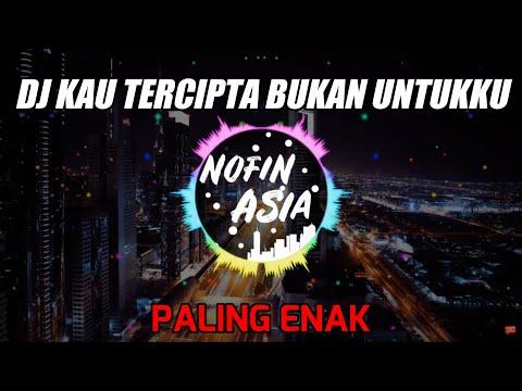 , title : 'DJ Kau Tercipta Bukan Untukku - Nella Kharisma | Remix Full Bass Terbaru 2019'