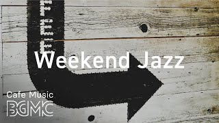 Relaxing Guitar Jazz - Background Instrumental Jazz for Study, Work - Weekend Jazz