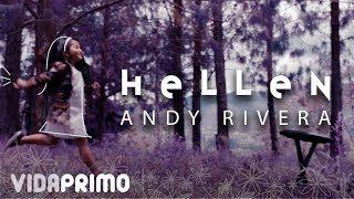 Andy Rivera -  Hellen 🍭 [Official Video]