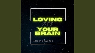 Kadr z teledysku Loving On Your Brain tekst piosenki Monika Lewczuk