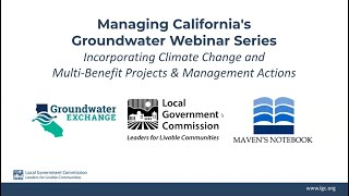 Managing California's Groundwater: Incorporating Climate Change and Multi-Benefit Projects