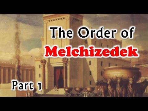 the order of melchizedek part 1 nader mansour