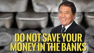 👉Robert Kiyosaki – Get Your Money Out Of The Bank -- Don't Save , Hedge !!
