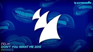 Felix - Don't You Want Me 2015 (Atjazz Club Radio Edit)
