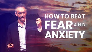 How To Beat Fear And Anxiety | Jordan Peterson | Powerful Life Advice