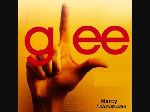 Mercy performed by Glee Cast