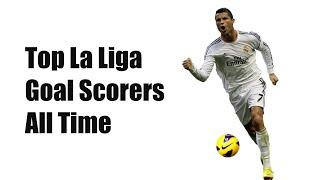 Top List of La Liga Top Scorers All Time