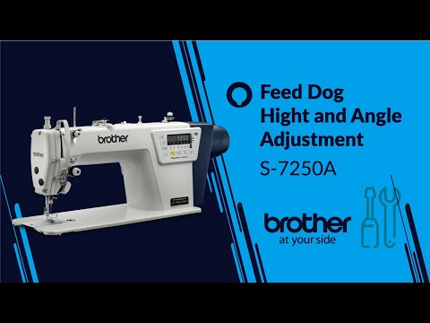 S-7250A adjusting the feed dog height and angle