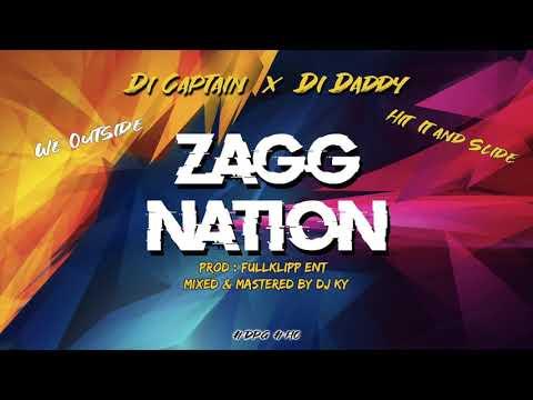 """Captain Scrappy X Di Daddy - """"Zagg Nation"""""""