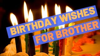 Birthday Wishes For Brother - Happy Birthday Brother