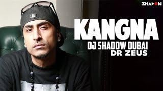 Kangna 2017 Remix Ft Dr Zeus  Dj Shadow Dubai