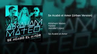 Se Acabo el Amor- Abraham Mateo ft JenniferLopez Yandel