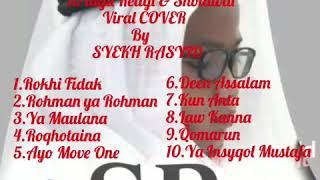 10 Lagu Religi Dan Sholawatan Yang Pernah Viral COVER By SYEKH RASYID